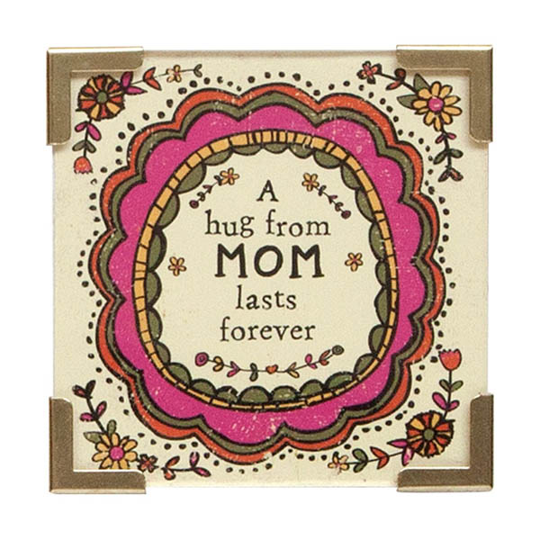 Natural Life A Hug From Mom Lasts Forever Corner Magnet