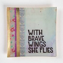 Natural Life With Brave Wings She Flies Glass Tray