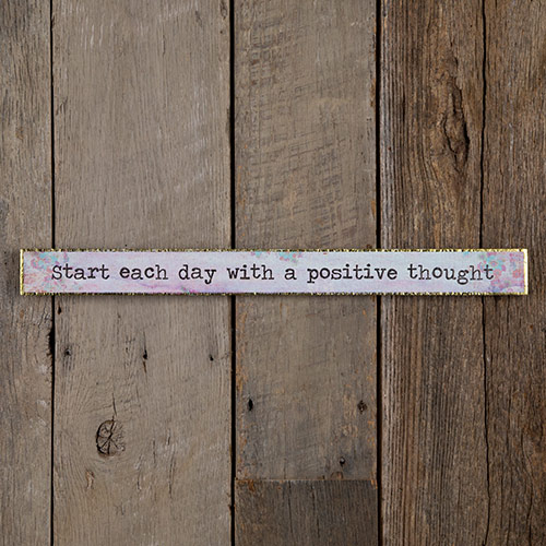 Natural Life Start Each Day with a Positive Thought Skinny Wooden Sign