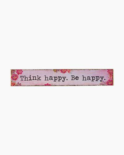 Think Happy. Be Happy. Skinny Wooden Sign