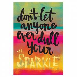 Natural Life Don't Dull Your Sparkle Art Print