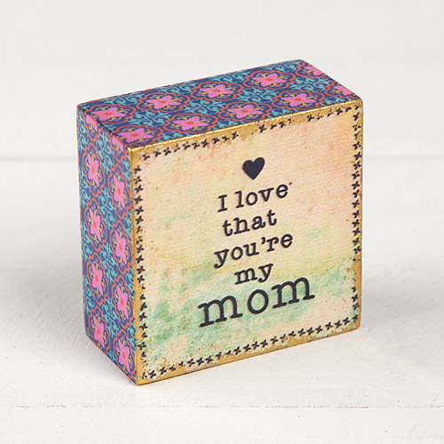 Natural Life I Love That You're My Mom Tiny Keepsake Block