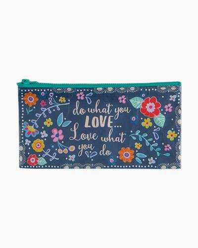 Do What You Love Recycled Zip Pencil Bag