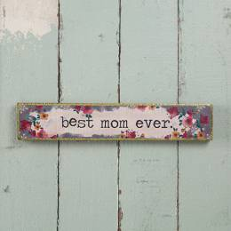 Natural Life Best Mom Ever Skinny Wooden Sign