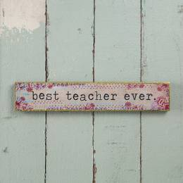 Natural Life Best Teacher Ever Skinny Wooden Sign