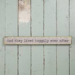 Natural Life Happily Ever After Skinny Wooden Sign