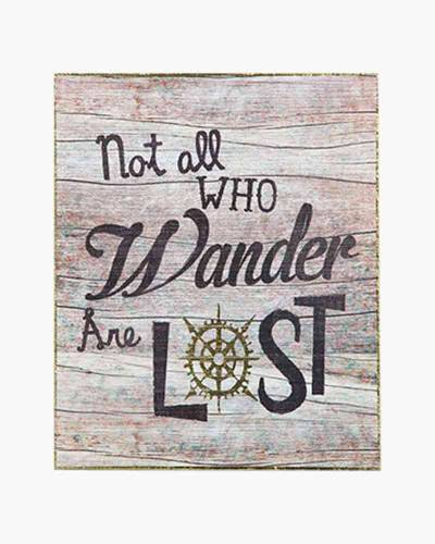 Not All Who Wander Wooden Sign
