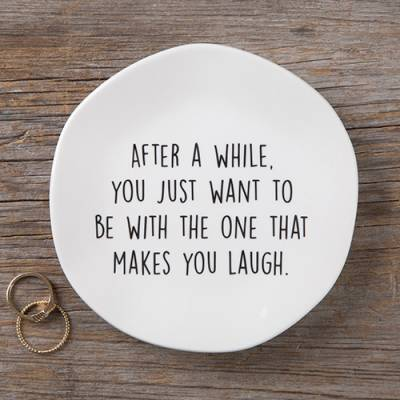 The One that Makes You Laugh Trinket Dish