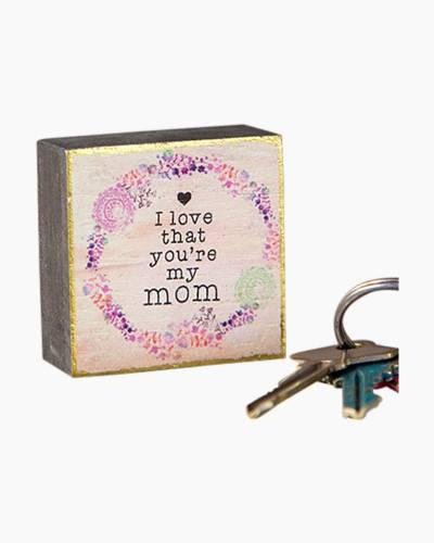 I Love that You're My Mom Tiny Wooden Block Keepsake