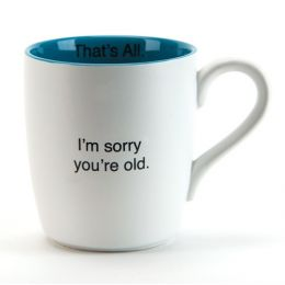That's All Sorry You Are Old Ceramic Mug