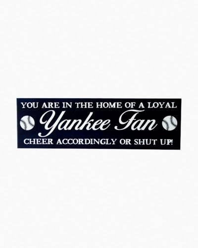 Home of Loyal Yankee Fan Wood Sign