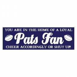 My Word Home of Loyal Pats Fan Wood Sign