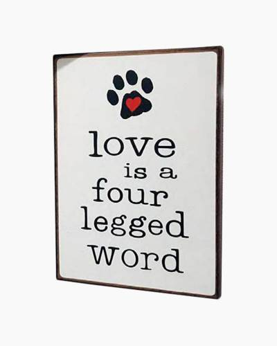 Love is a Four Legged Word Wooden Sign