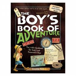 Michele Lecreux The Boy's Book of Adventure: The Little Guidebook for Smart and Resourceful Boys (Hardcover)
