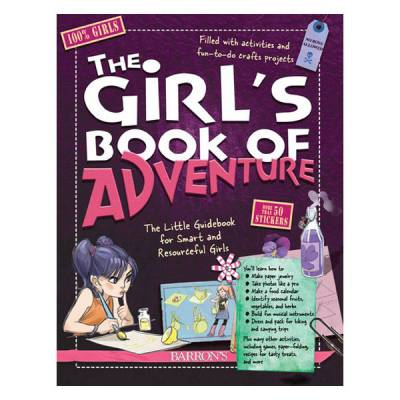 The Girl's Book of Adventure: The Little Guidebook for Smart and Resourceful Girls (Hardcover)