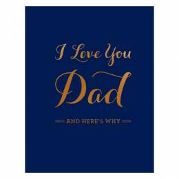 Design Home Associates I Love You Dad And Here's Why Journal (Hardcover)
