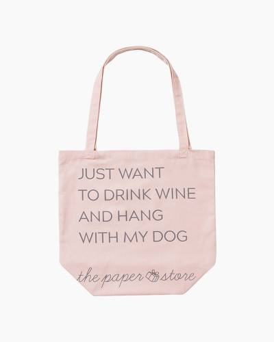 EXCLUSIVE Drink Wine and Hang with My Dog Tote Bag