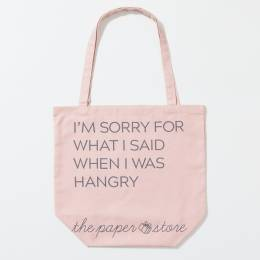 The Paper Store EXCLUSIVE What I Said When I Was Hangry Tote Bag