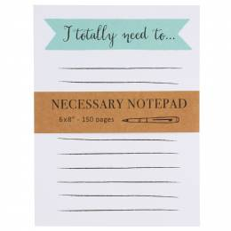 Eccolo I Totally Need To... Necessary Notepad