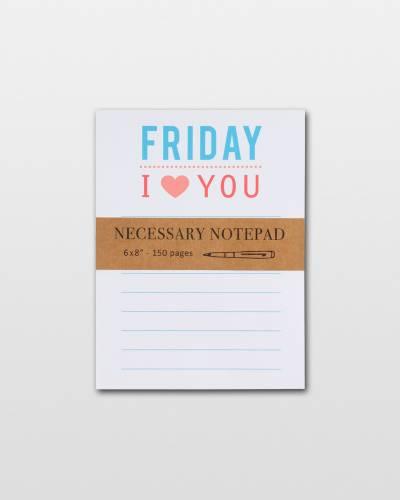 Friday I Love You Necessary Notepad