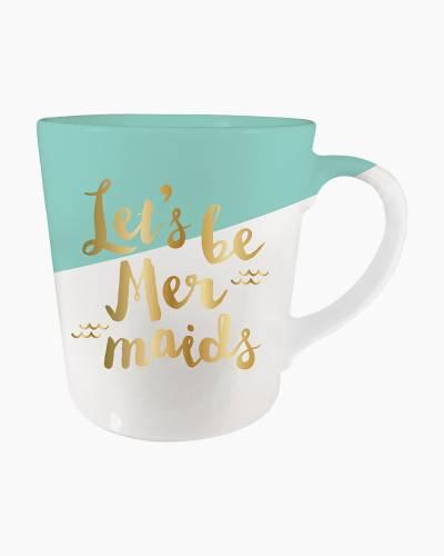 Let's Be Mermaids Mug
