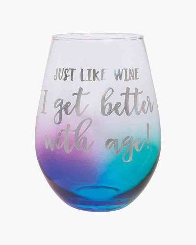 I Get Better With Age Jumbo Stemles Wine Glass