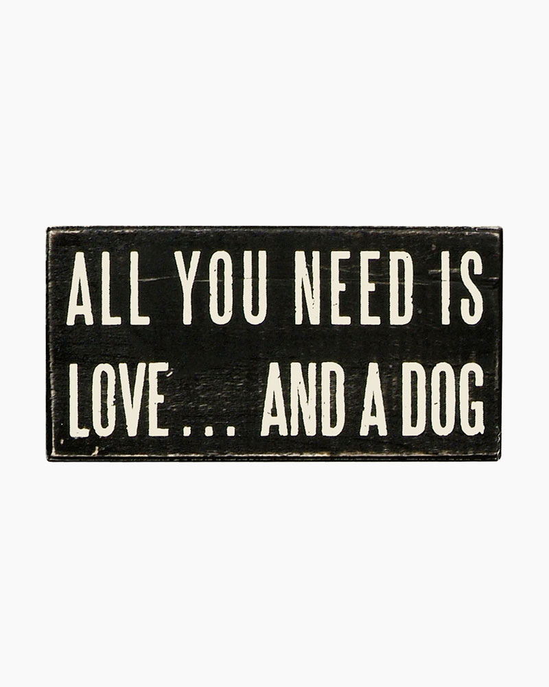 Primitives by Kathy All You Need...Dog Wooden Box Sign