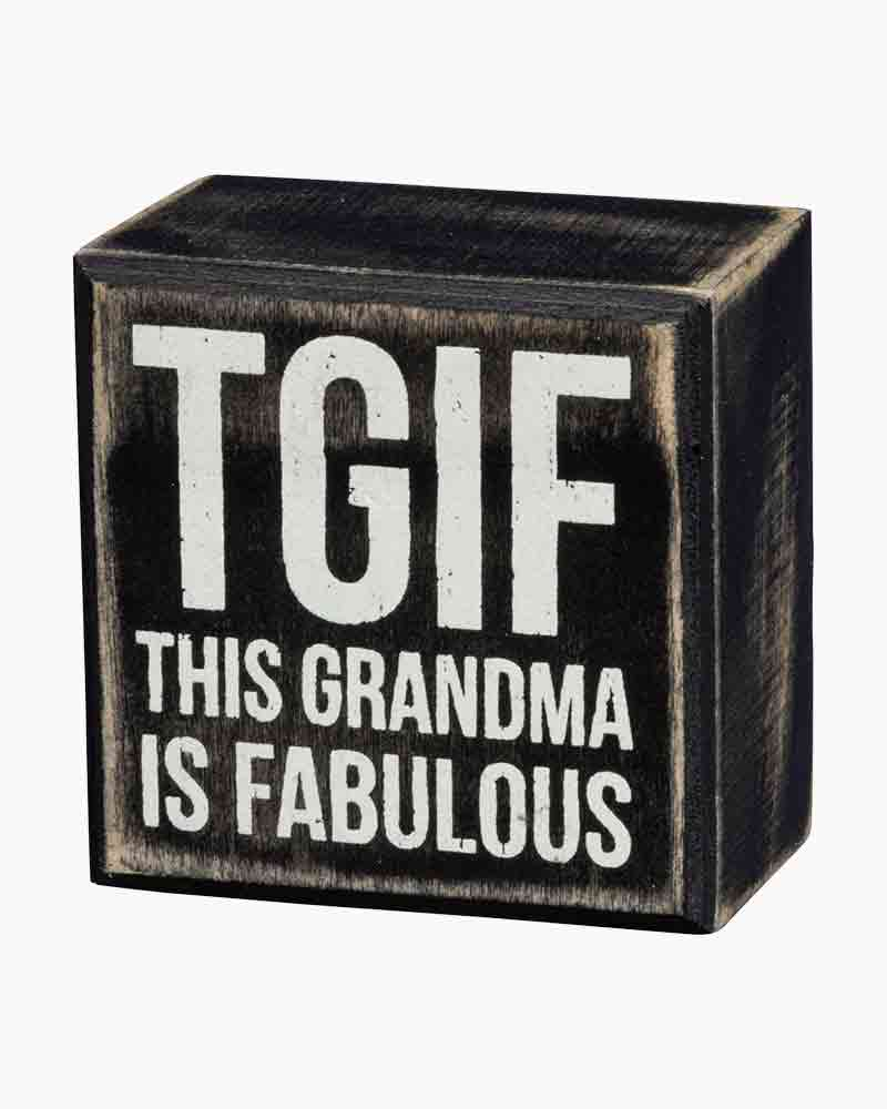 Primitives by Kathy TGIF Grandma Wooden Box Sign
