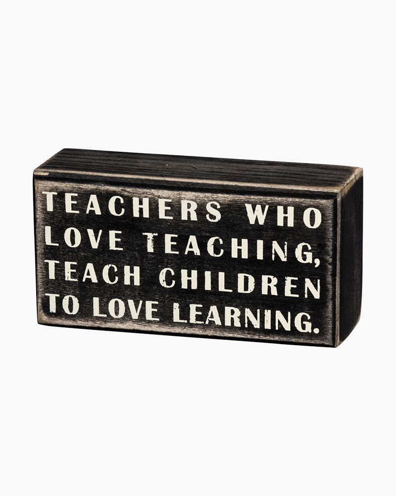 Primitives by Kathy Teachers Who Love Teaching Wooden Box Sign