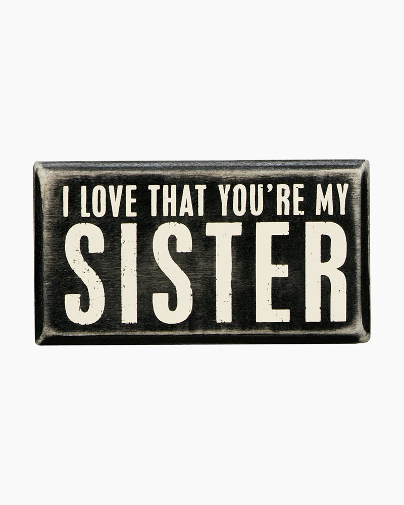 Primitives by Kathy You're My Sister Wooden Box Sign