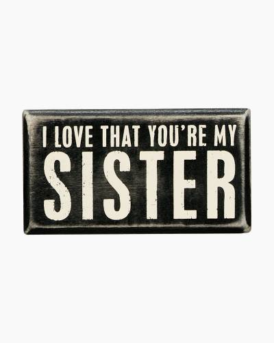 You're My Sister Wooden Box Sign