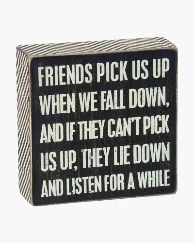 Friends Pick Us Up Wooden Box Sign