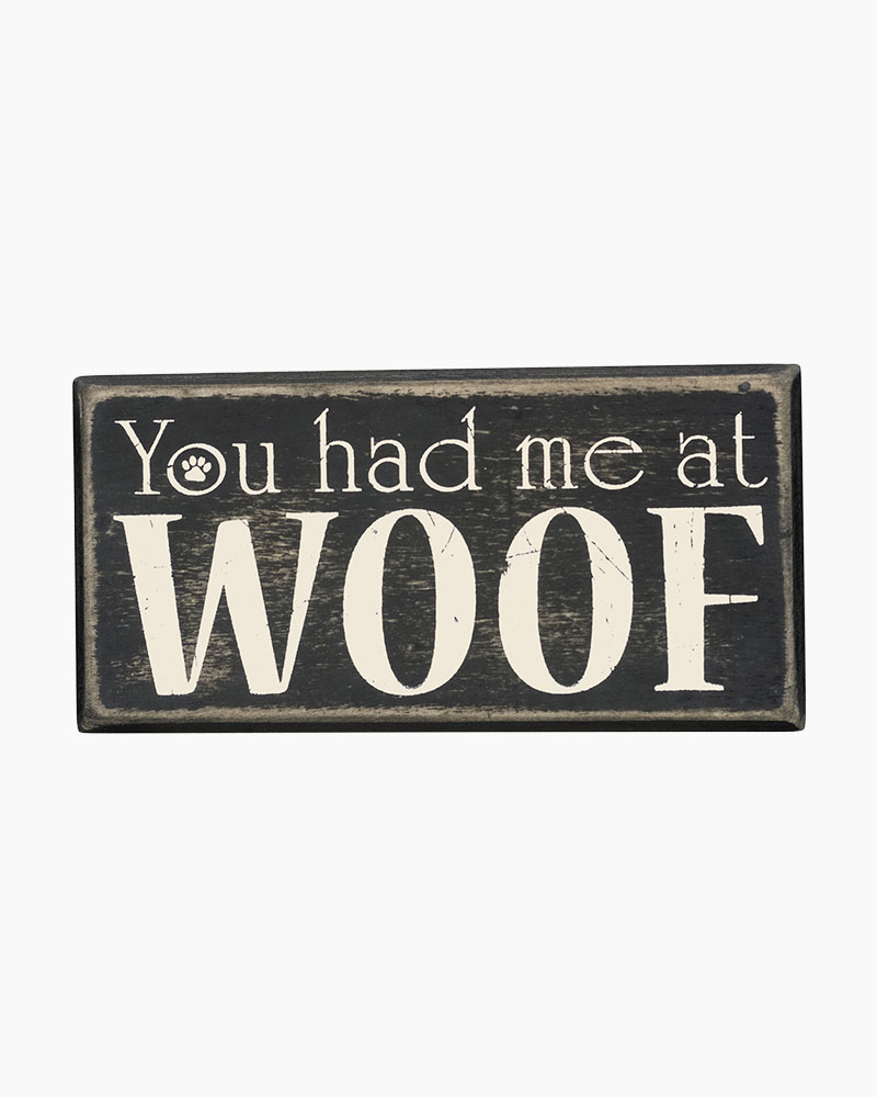 Primitives by Kathy You Had Me At Woof Sign