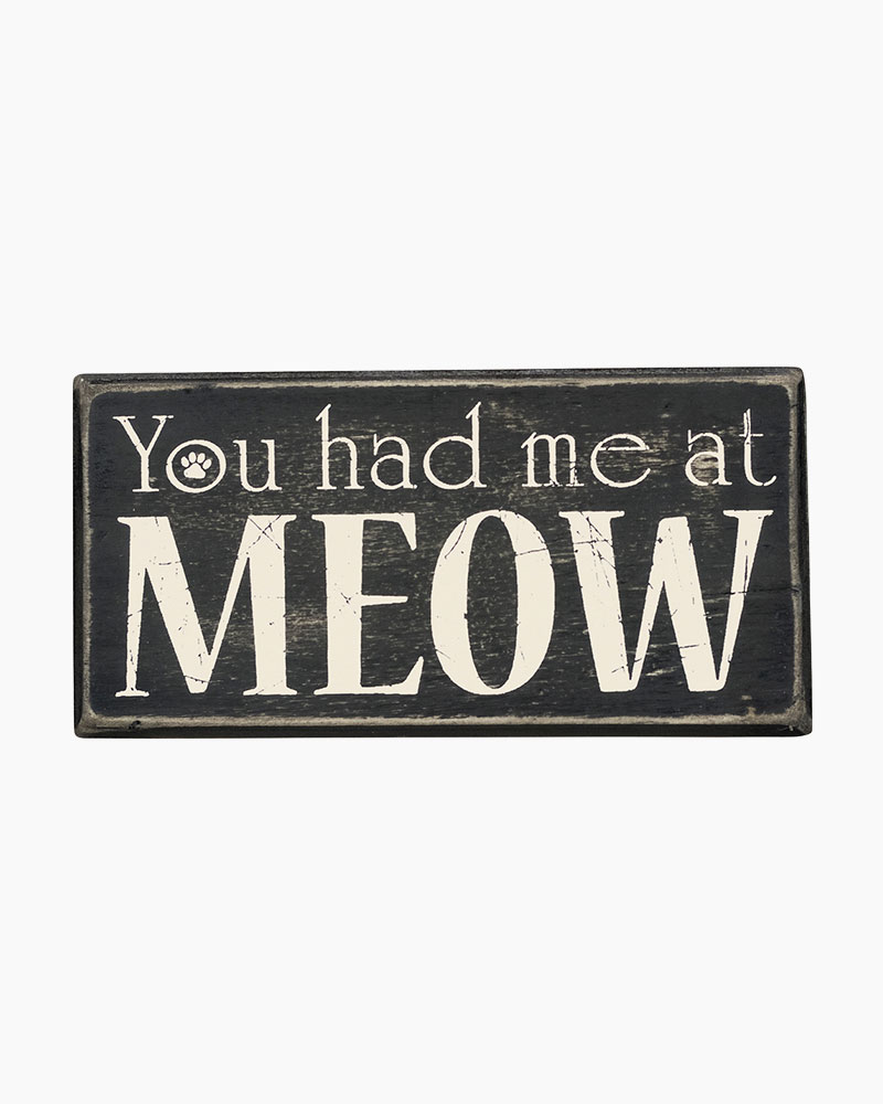 Primitives by Kathy Had Me At Meow Sign