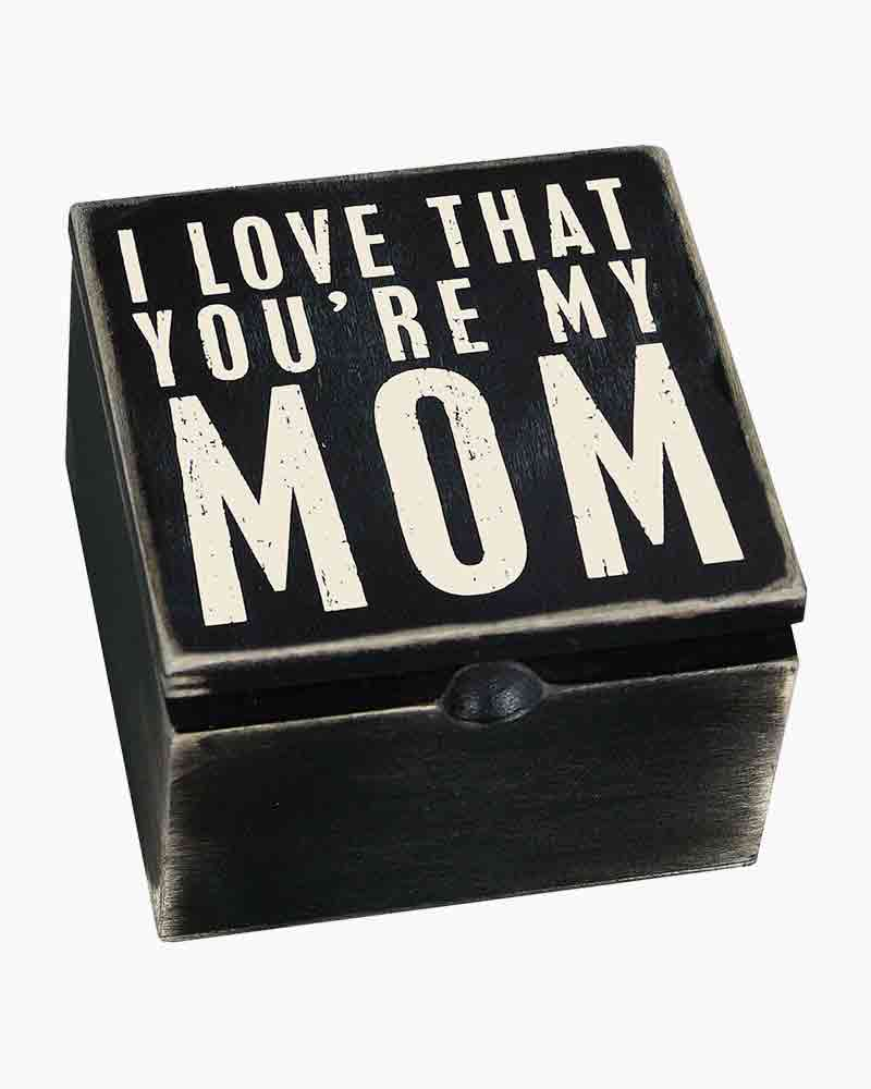 Primitives by Kathy You're My Mom Wooden Box