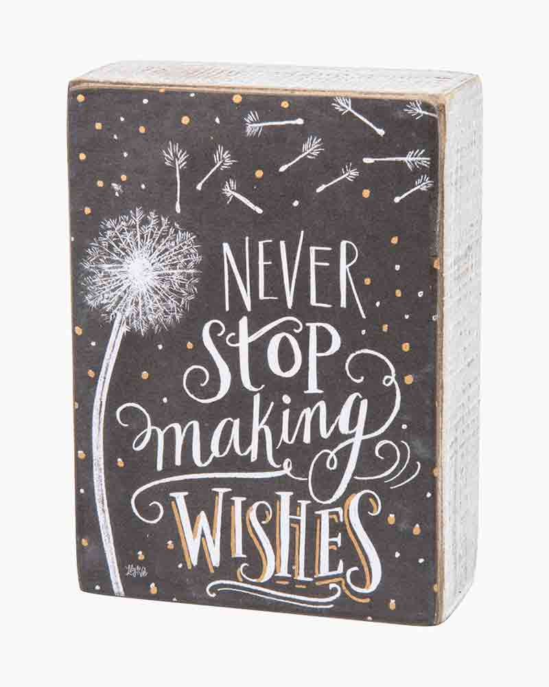 Primitives by Kathy Never Stop Making Wishes Wooden Chalk Sign