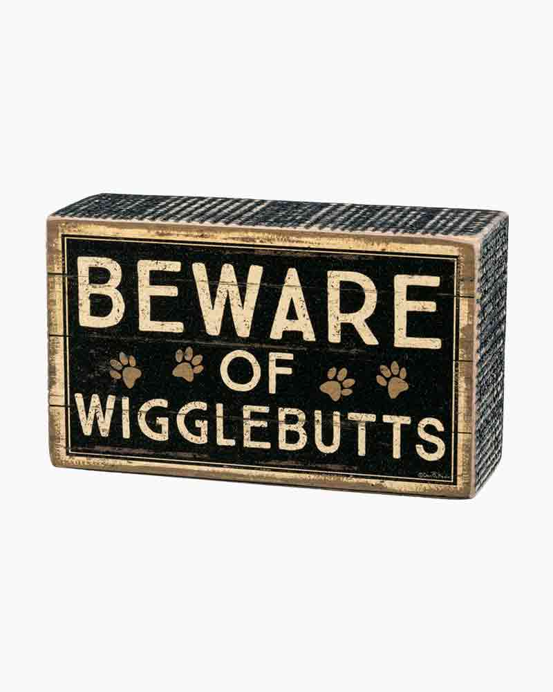 Primitives by Kathy Beware of Wigglebutts Wooden Box Sign