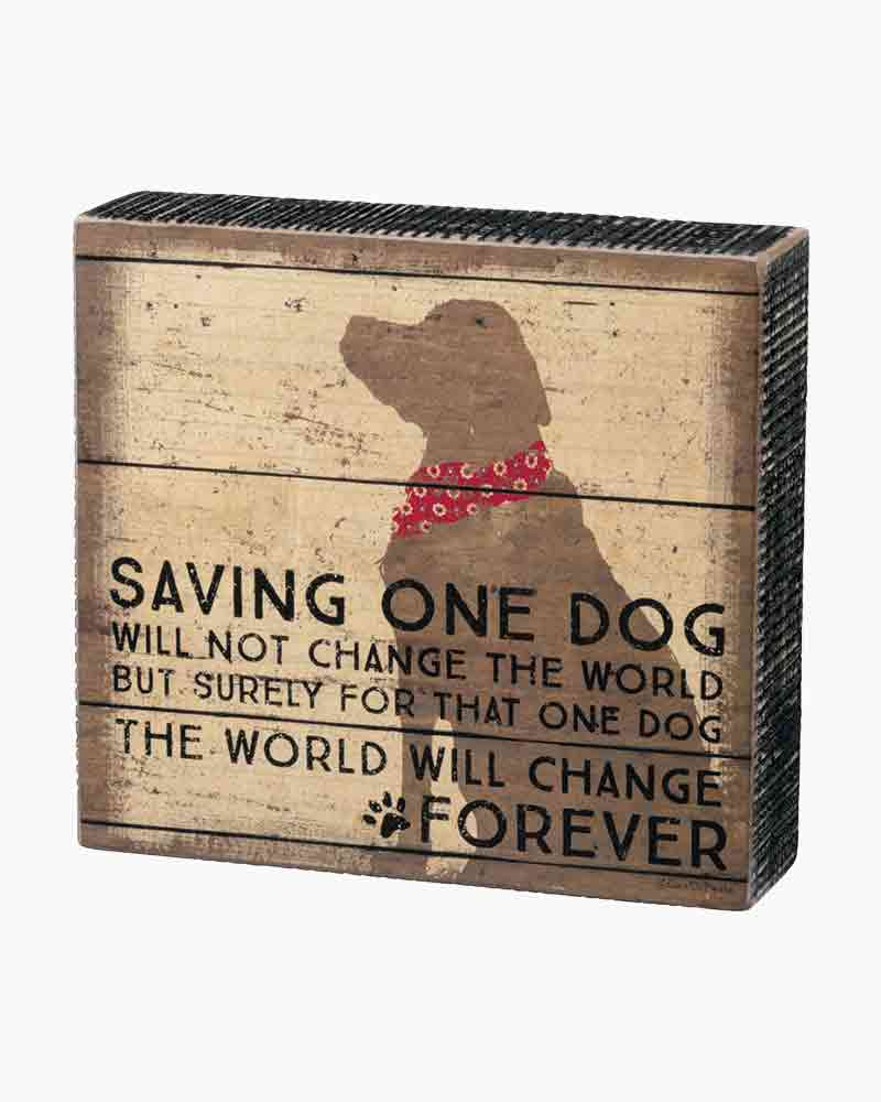 Primitives by Kathy Saving One Dog Change the World Wooden Box Sign