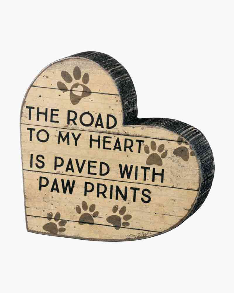 Primitives by Kathy Paved with Paw Prints Chunky Shape Wooden Sign