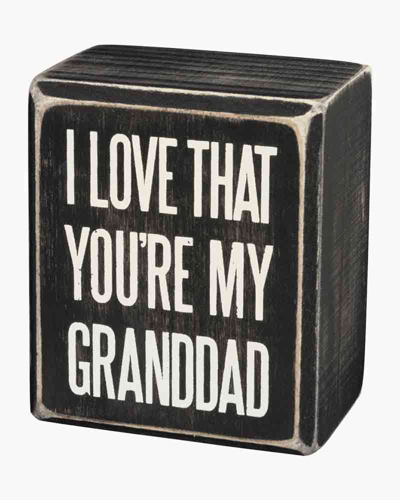Primitives by Kathy I Love That You're My Granddad Wooden Box Sign