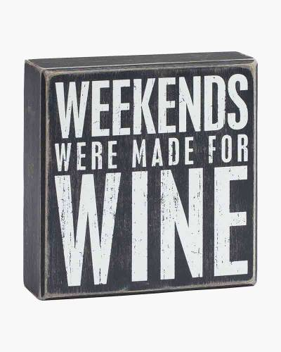 Weekends Were Made for Wine Wooden Box Sign