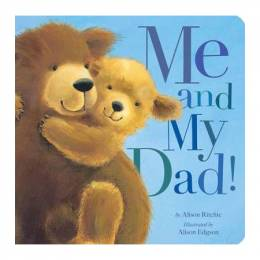 Alison Ritchie Me and My Dad! (Board Book)