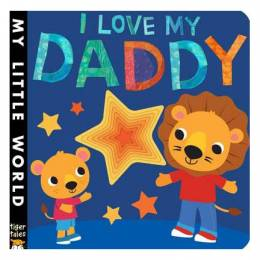 Jonathan Litton I Love My Daddy Board Book