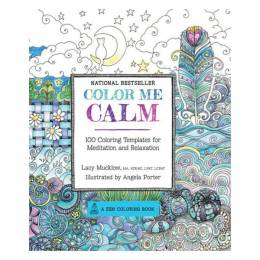 Lacy Mucklow, Angela Porter Color Me Calm: 100 Coloring Templates for Meditation and Relaxation (Paperback_