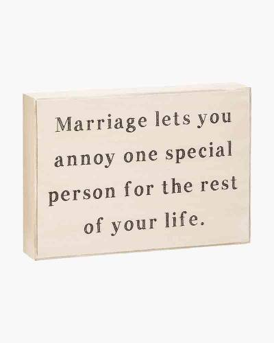 Marriage Lets You Annoy One Person Wooden Box Sign