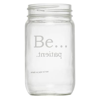 Be Patient Mason Jar