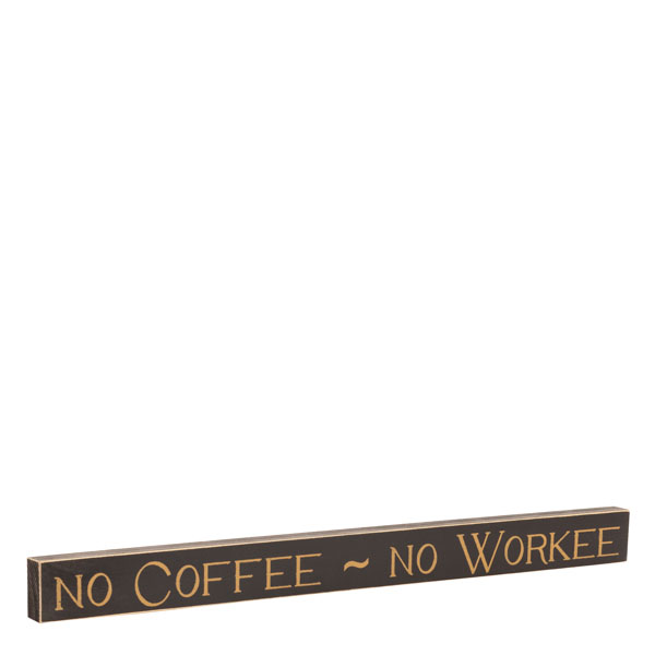 Poor Boy Woodworks No Coffee No Workee Wooden Sign