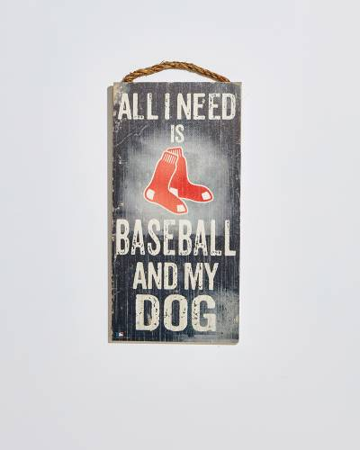 Boston Red Sox All I Need is Baseball and My Dog Wooden Sign