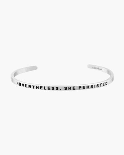 Nevertheless She Persisted Silver Bracelet