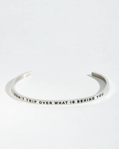 Exclusive Don't Trip Over What Is Behind You Silver Bracelet